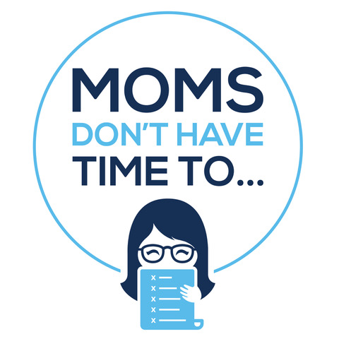 Elisa Strauss | Mom's Don't Have Time To...